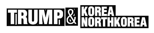 TRUMP&KOREA,NORTH-KOREA